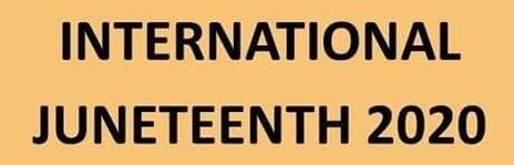 International Juneteenth 2020